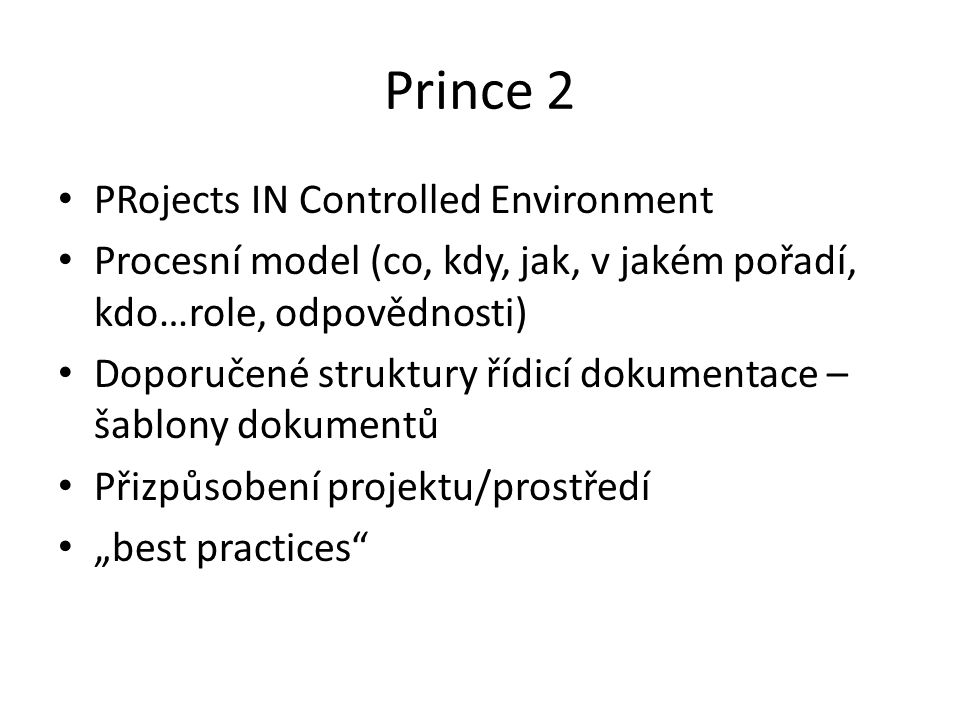 Prince 2 PRojects IN Controlled Environment