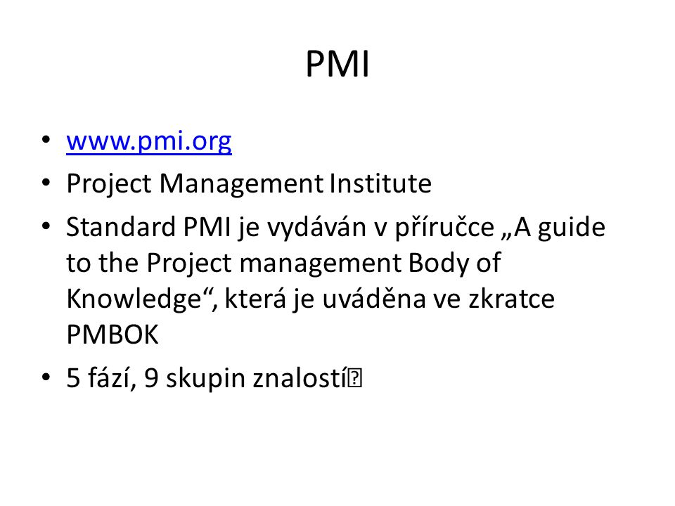 PMI www.pmi.org Project Management Institute