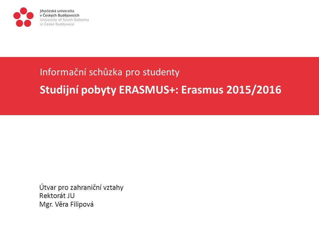 Informační schůzka pro studenty Studijní pobyty ERASMUS+: Erasmus 2015/2016