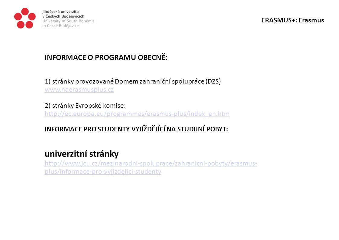 univerzitní stránky INFORMACE O PROGRAMU OBECNĚ: ERASMUS+: Erasmus
