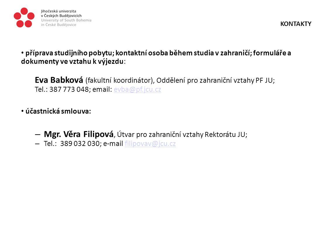 Mgr. Věra Filipová, Útvar pro zahraniční vztahy Rektorátu JU;