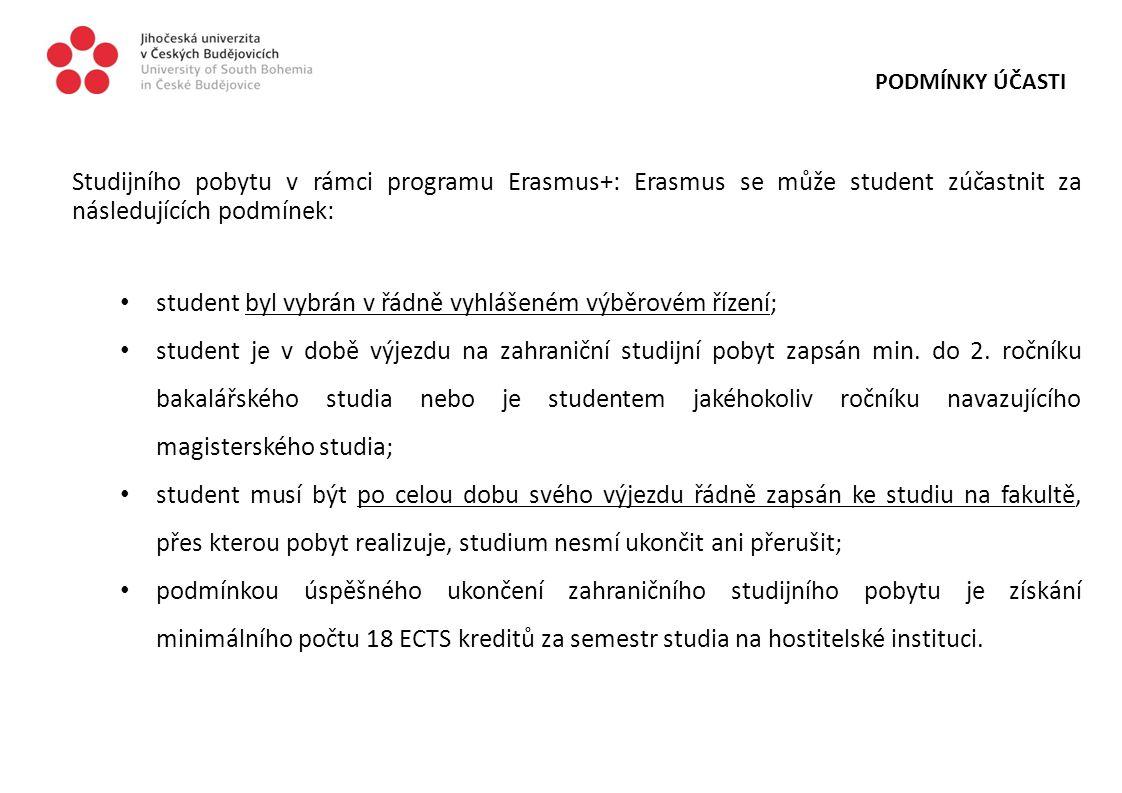 student byl vybrán v řádně vyhlášeném výběrovém řízení;