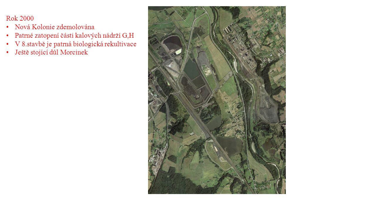 Rok 2000 Nová Kolonie zdemolována. Patrné zatopení části kalových nádrží G,H. V 8.stavbě je patrná biologická rekultivace.
