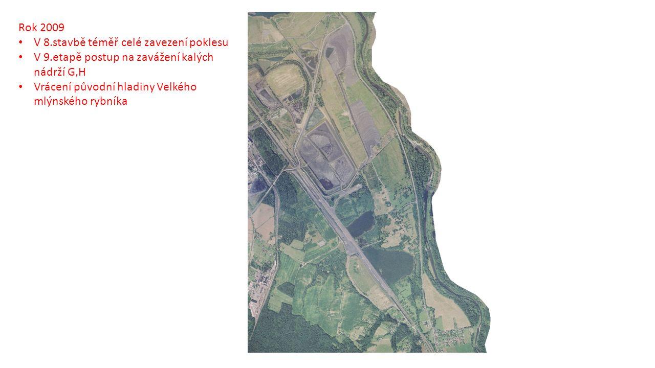 Rok 2009 V 8.stavbě téměř celé zavezení poklesu. V 9.etapě postup na zavážení kalých nádrží G,H.