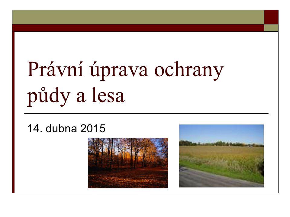 Právní úprava ochrany půdy a lesa