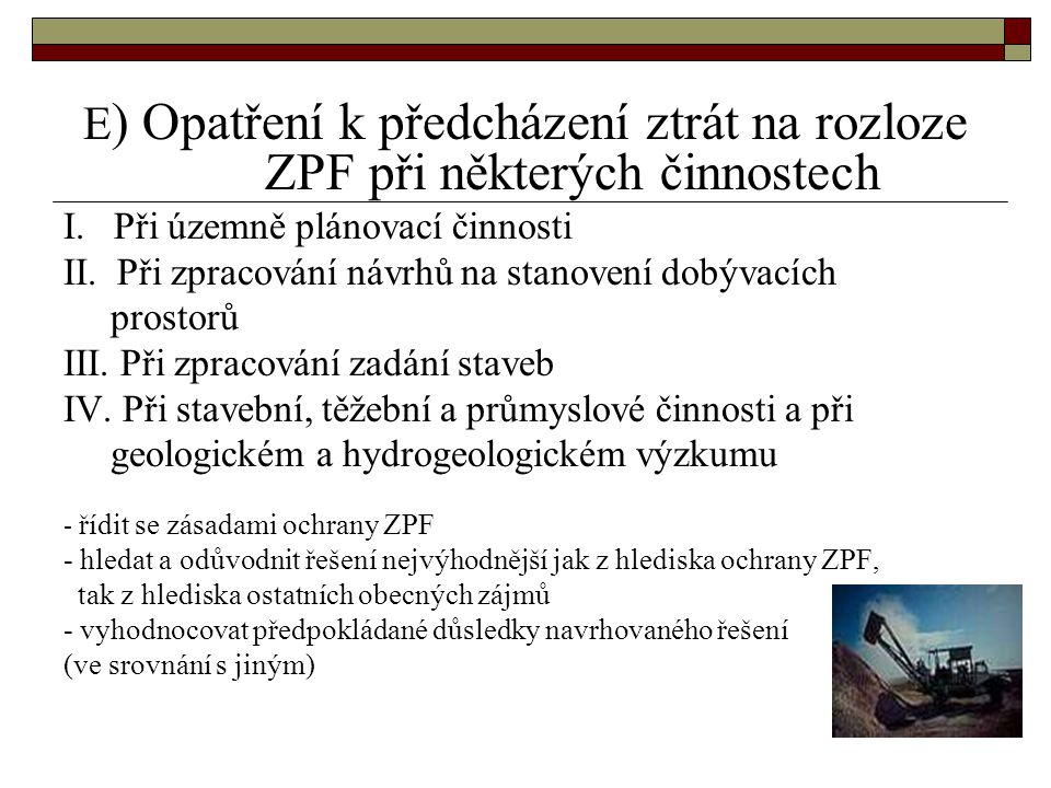 E) Opatření k předcházení ztrát na rozloze ZPF při některých činnostech