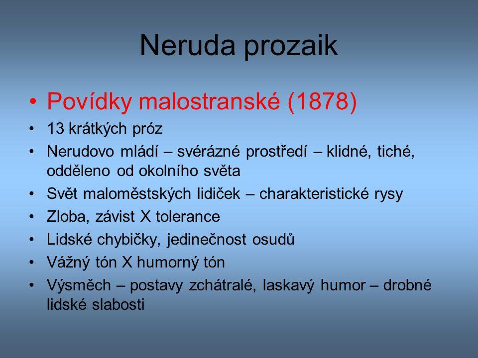 Neruda prozaik Povídky malostranské (1878) 13 krátkých próz