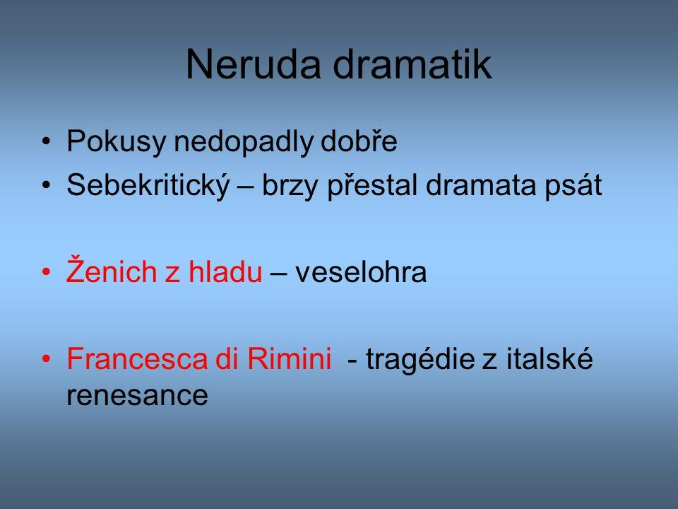 Neruda dramatik Pokusy nedopadly dobře