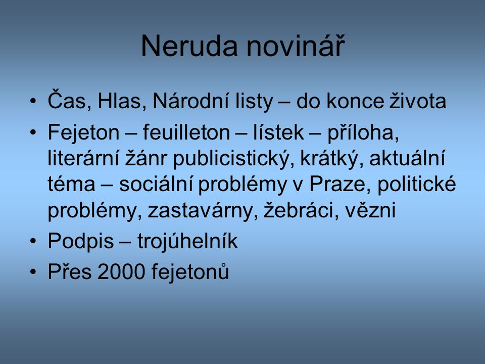 Neruda novinář Čas, Hlas, Národní listy – do konce života