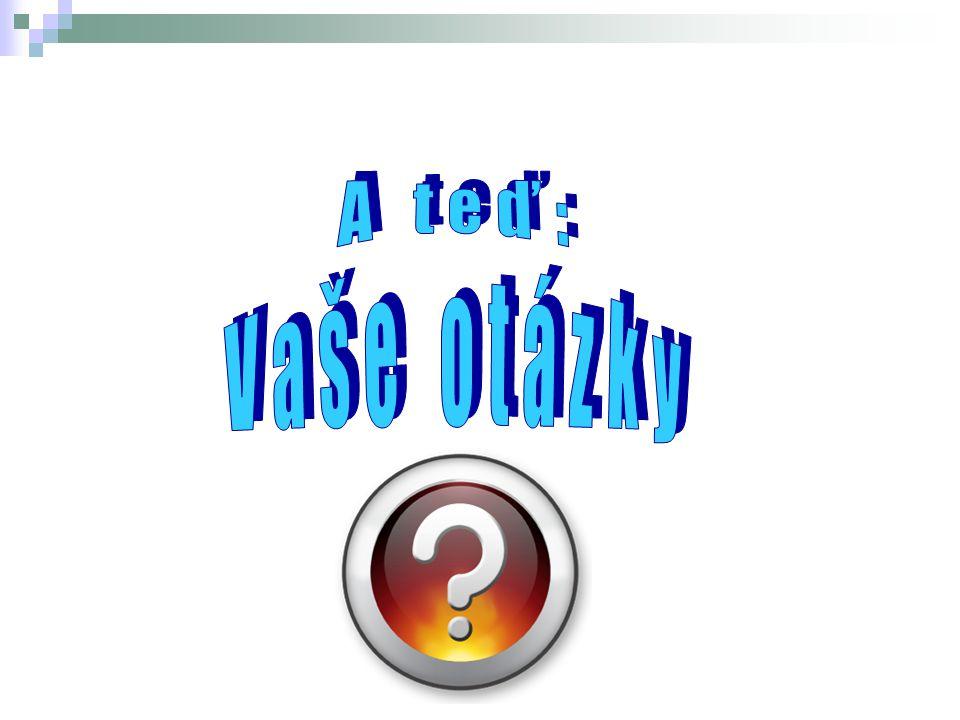A teď: Vaše otázky