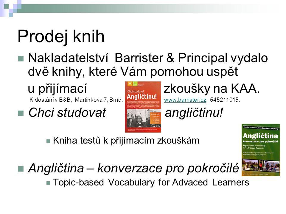Prodej knih Nakladatelství Barrister & Principal vydalo dvě knihy, které Vám pomohou uspět. u přijímací zkoušky na KAA.