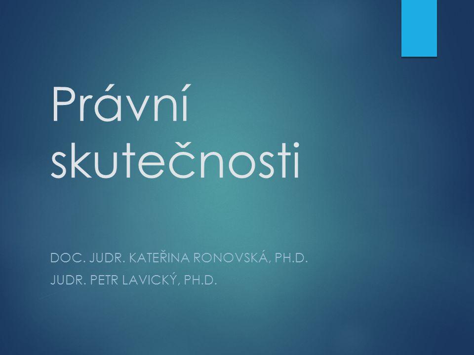 Doc. JUDr. Kateřina Ronovská, Ph.D. JUDr. Petr Lavický, Ph.D.