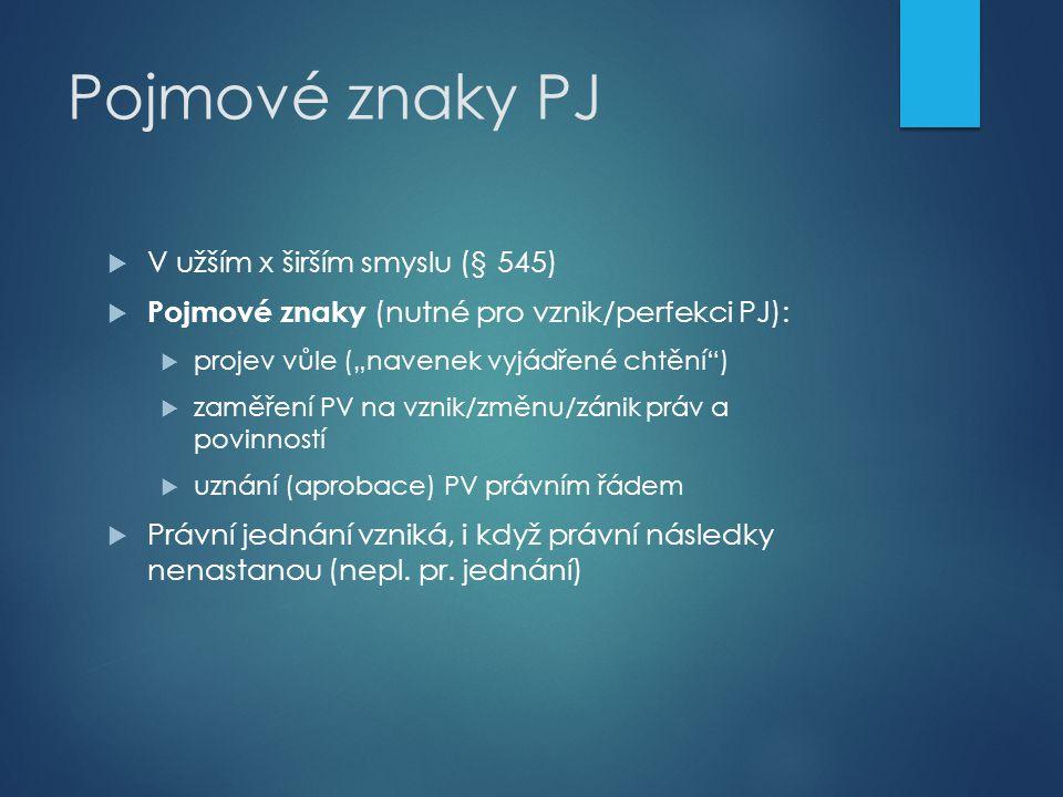 Pojmové znaky PJ V užším x širším smyslu (§ 545)