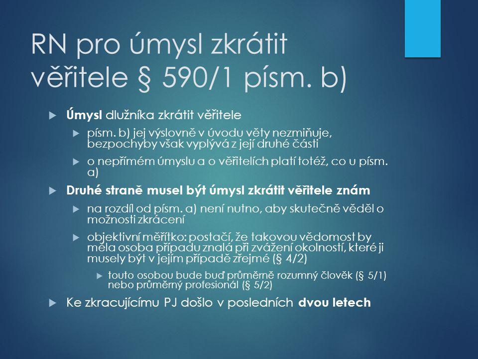 RN pro úmysl zkrátit věřitele § 590/1 písm. b)