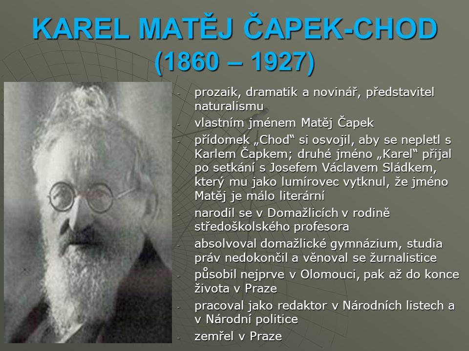 KAREL MATĚJ ČAPEK-CHOD (1860 – 1927)