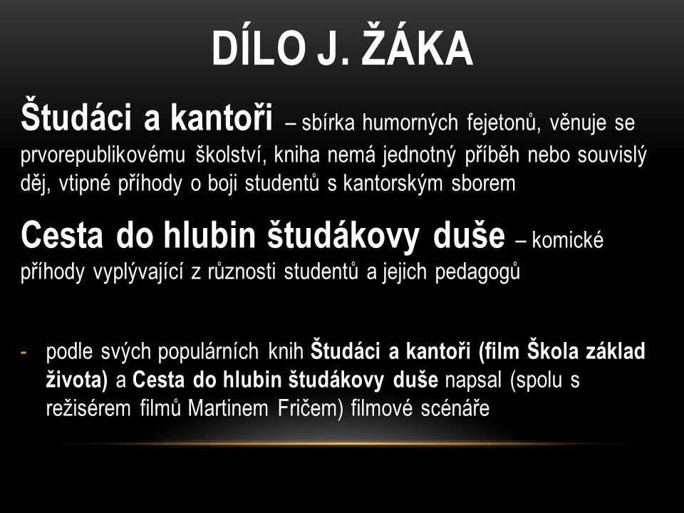 DÍLO J. ŽÁKA