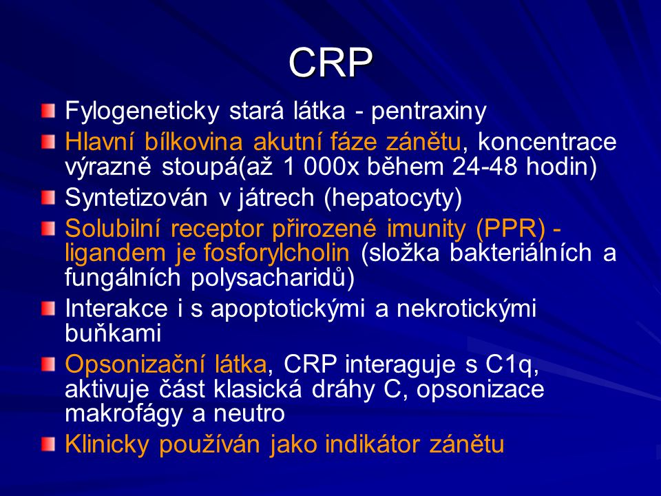 CRP Fylogeneticky stará látka - pentraxiny