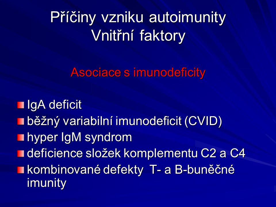 Příčiny vzniku autoimunity Vnitřní faktory
