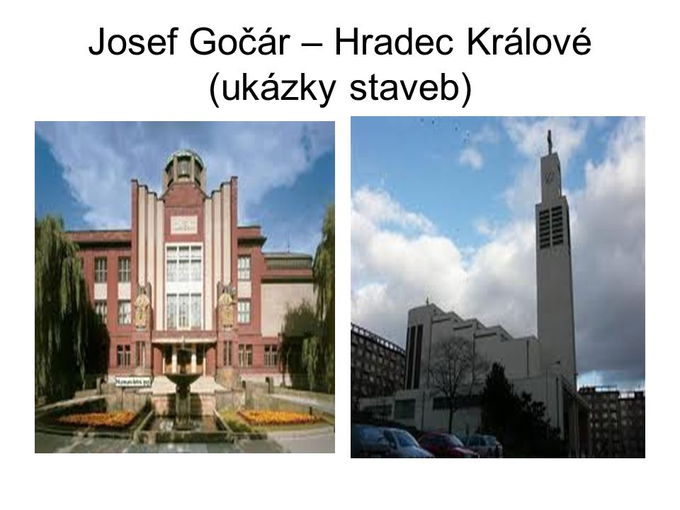 Josef Gočár – Hradec Králové (ukázky staveb)