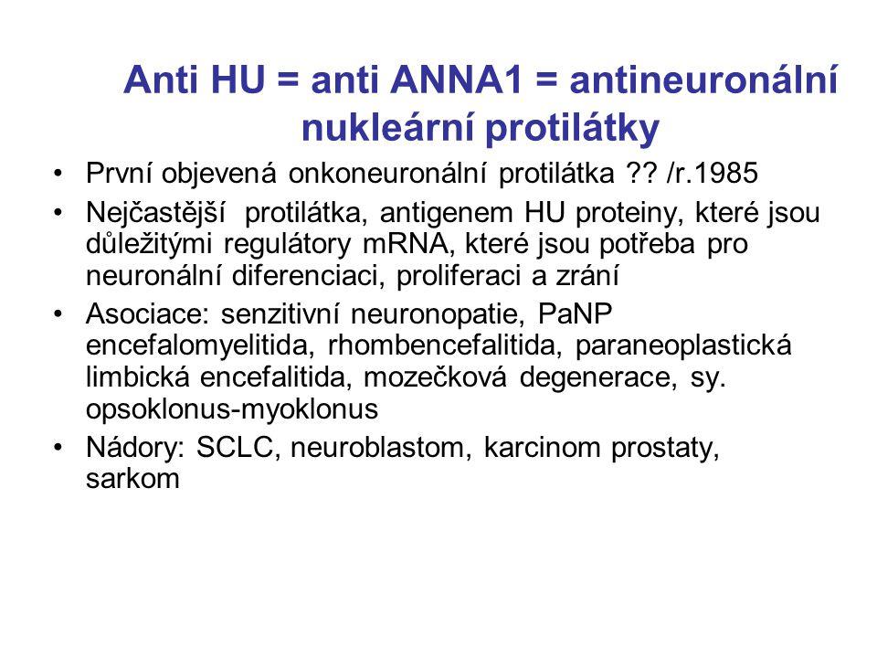 Anti HU = anti ANNA1 = antineuronální nukleární protilátky
