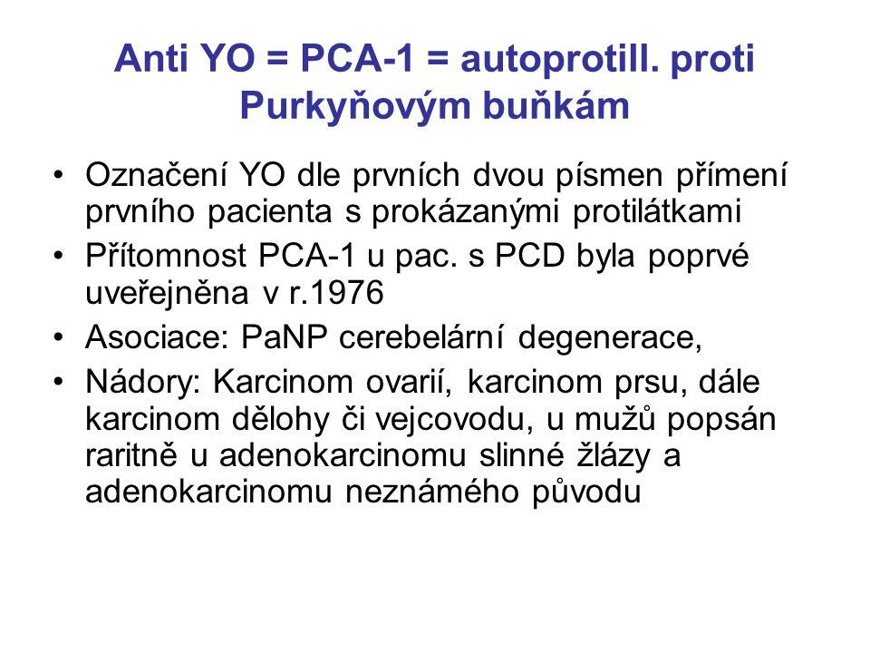 Anti YO = PCA-1 = autoprotill. proti Purkyňovým buňkám