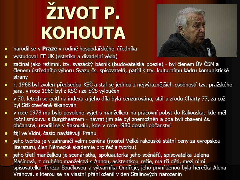 ŽIVOT P. KOHOUTA narodil se v Praze v rodině hospodářského úředníka
