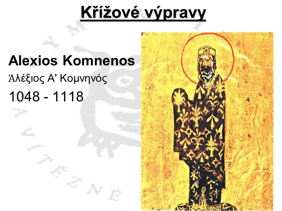 Křížové výpravy Alexios Komnenos Ἀλέξιος Α Κομνηνός 1048 - 1118