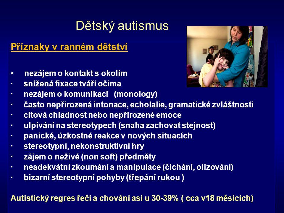Dětský autismus Příznaky v ranném dětství nezájem o kontakt s okolím