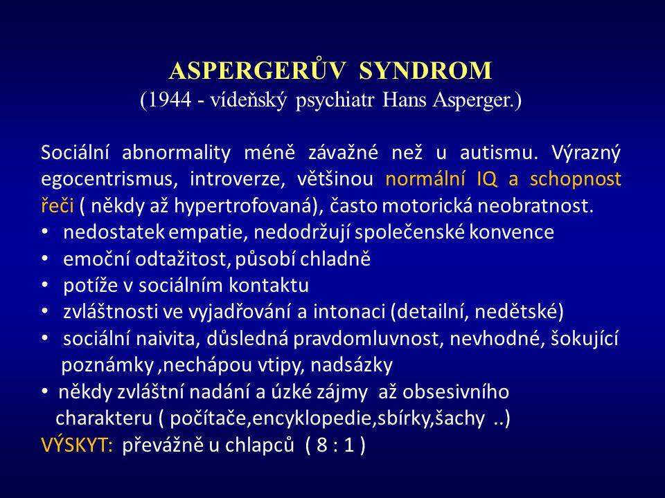 (1944 - vídeňský psychiatr Hans Asperger.)