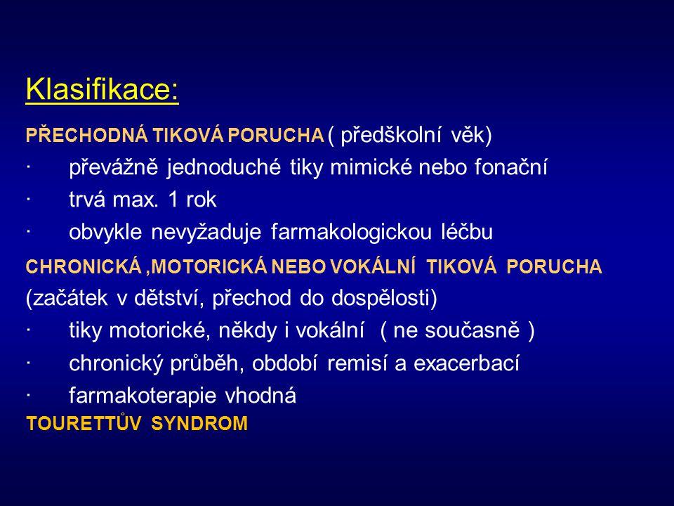 Klasifikace: · převážně jednoduché tiky mimické nebo fonační