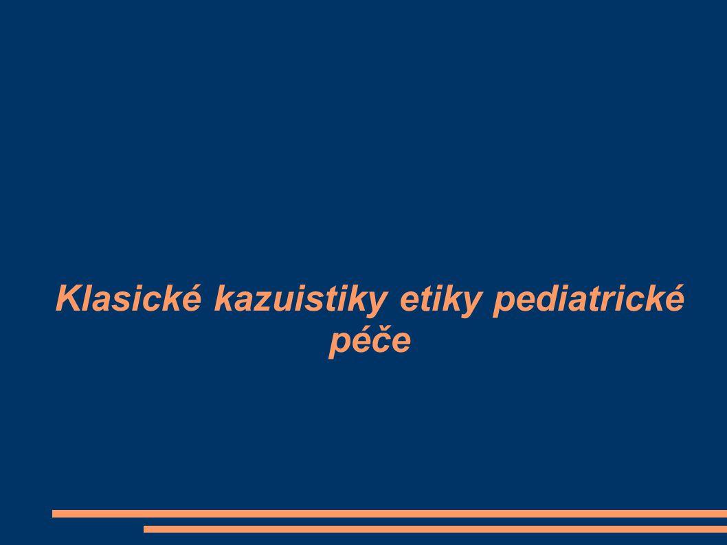 Klasické kazuistiky etiky pediatrické péče