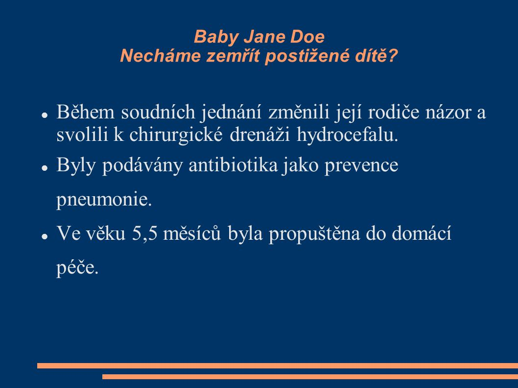 Baby Jane Doe Necháme zemřít postižené dítě