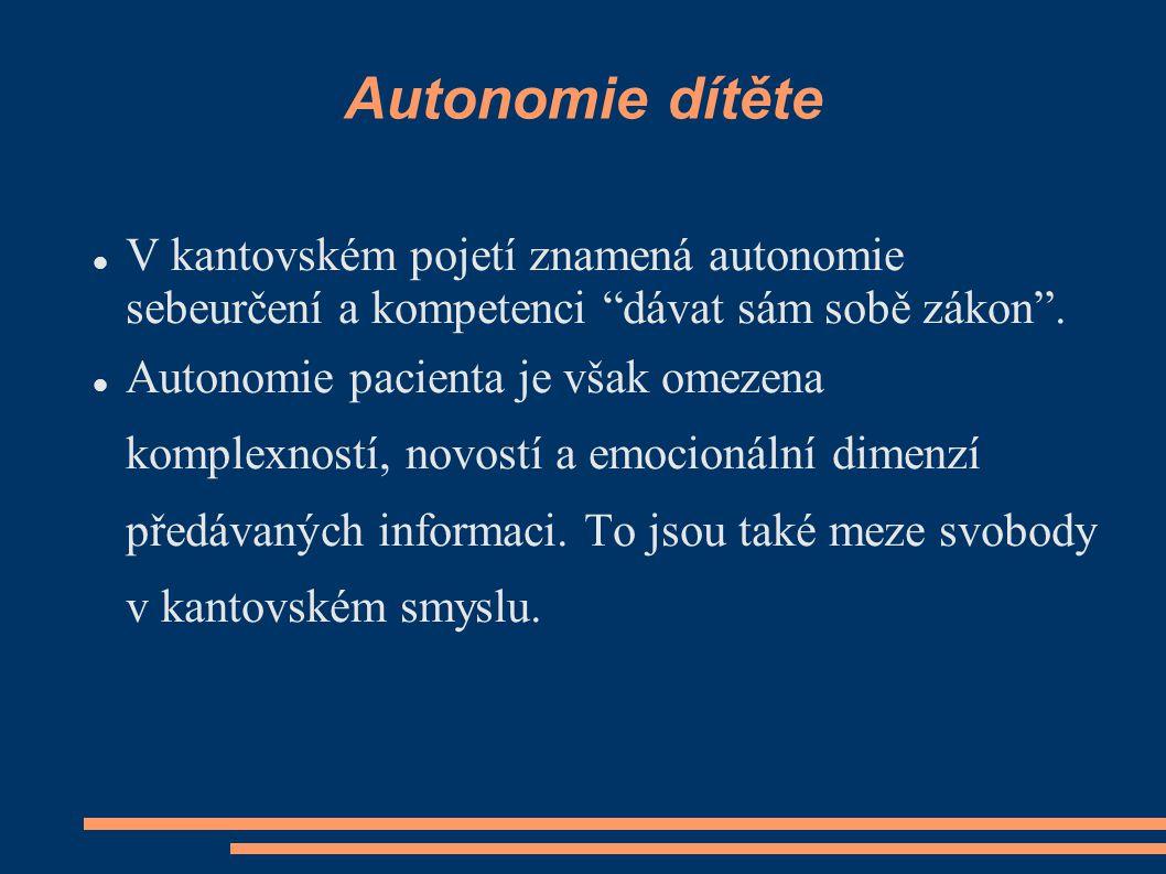 Autonomie dítěte V kantovském pojetí znamená autonomie sebeurčení a kompetenci dávat sám sobě zákon .