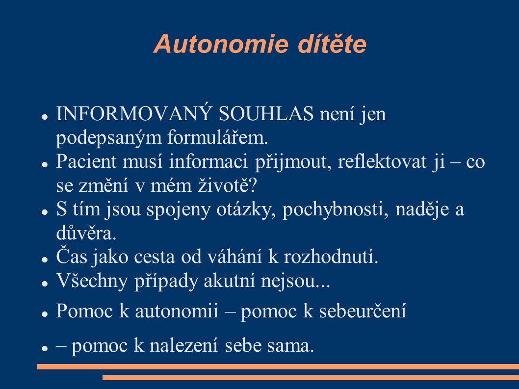 Autonomie dítěte INFORMOVANÝ SOUHLAS není jen podepsaným formulářem.