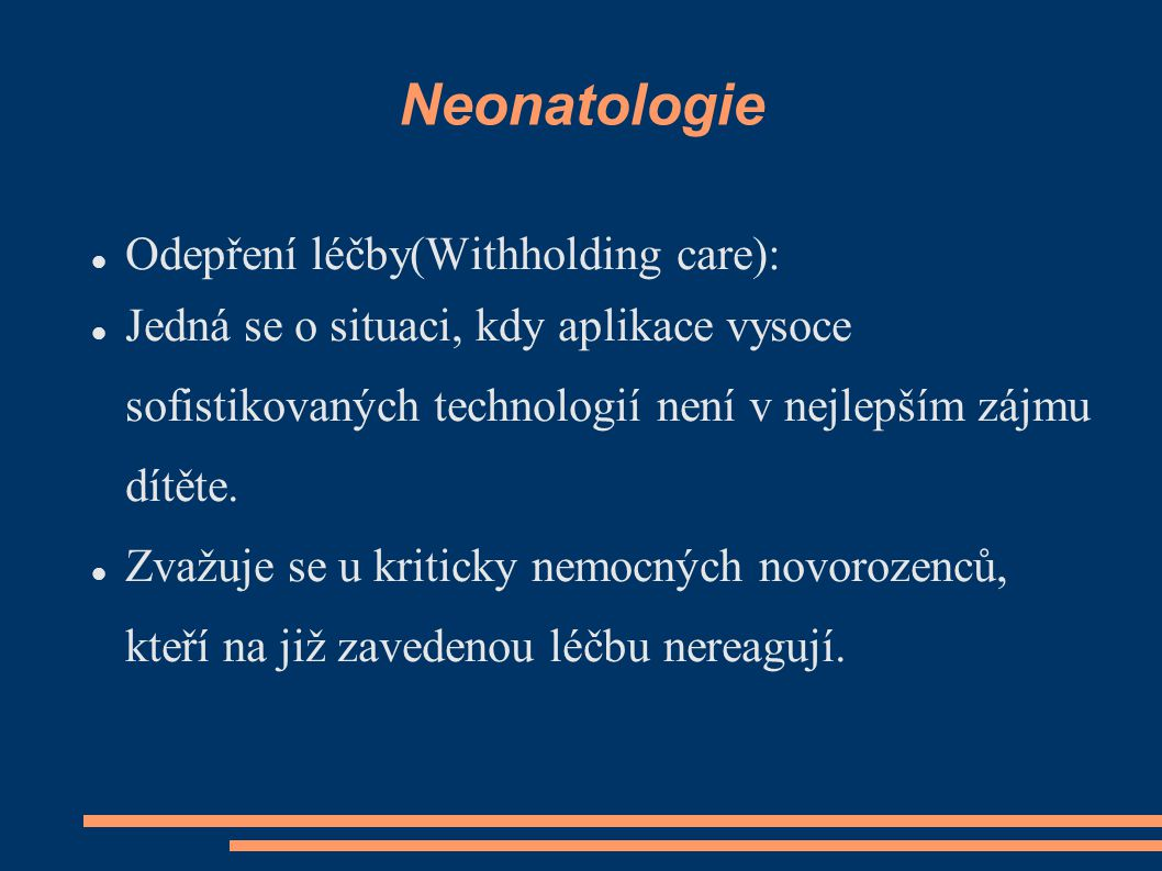 Neonatologie Odepření léčby(Withholding care):