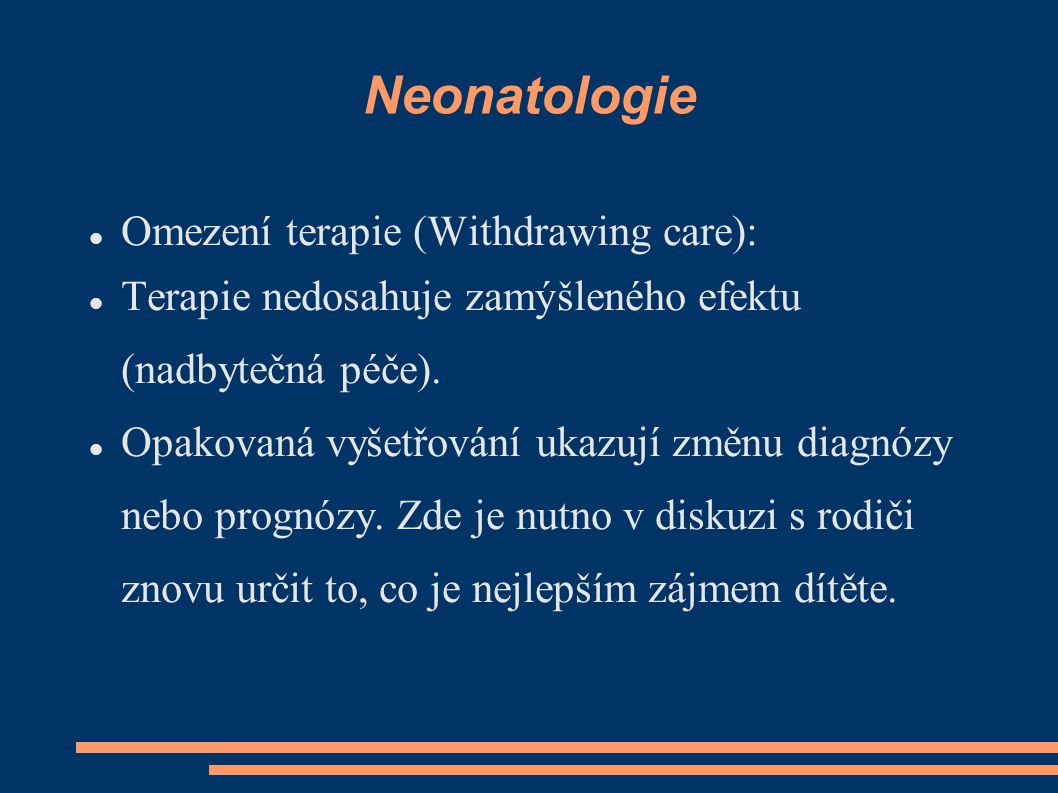 Neonatologie Omezení terapie (Withdrawing care):