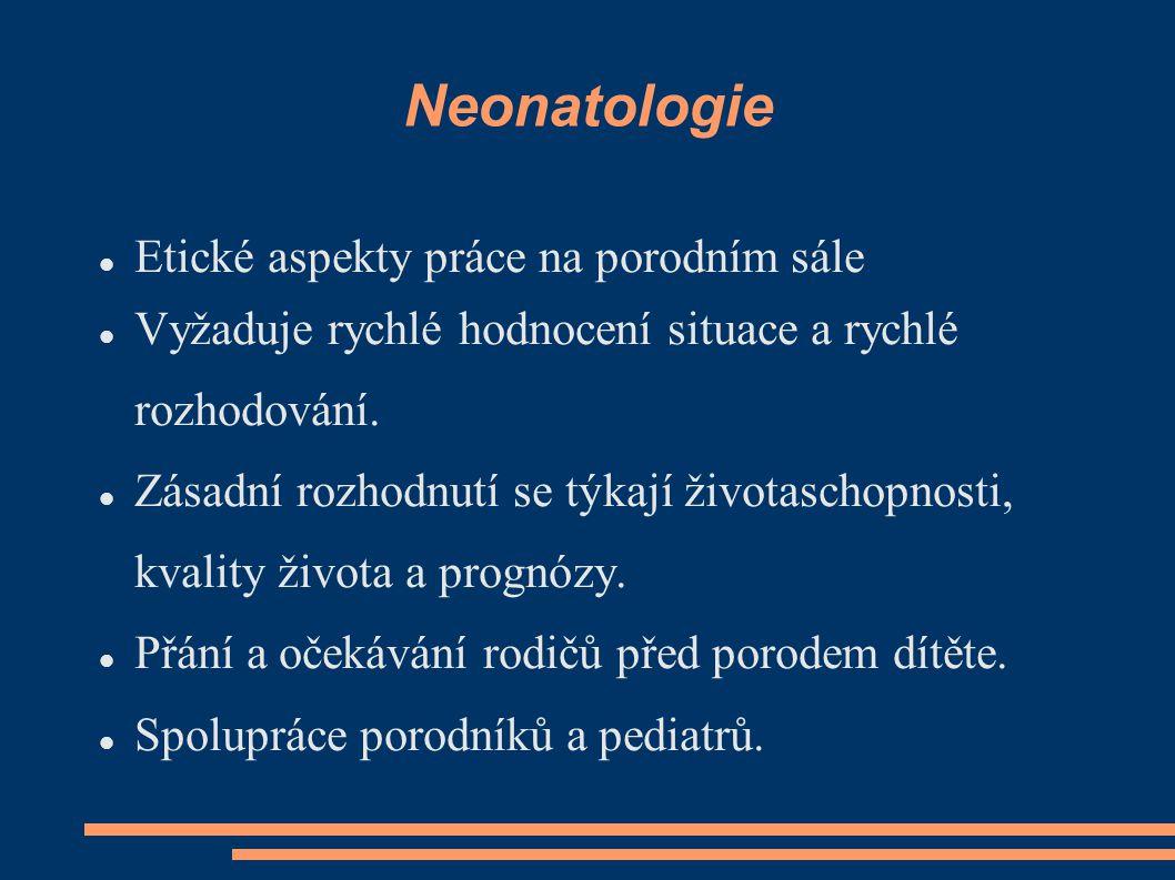 Neonatologie Etické aspekty práce na porodním sále