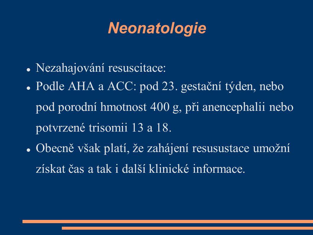 Neonatologie Nezahajování resuscitace: