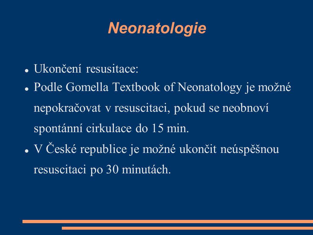 Neonatologie Ukončení resusitace: