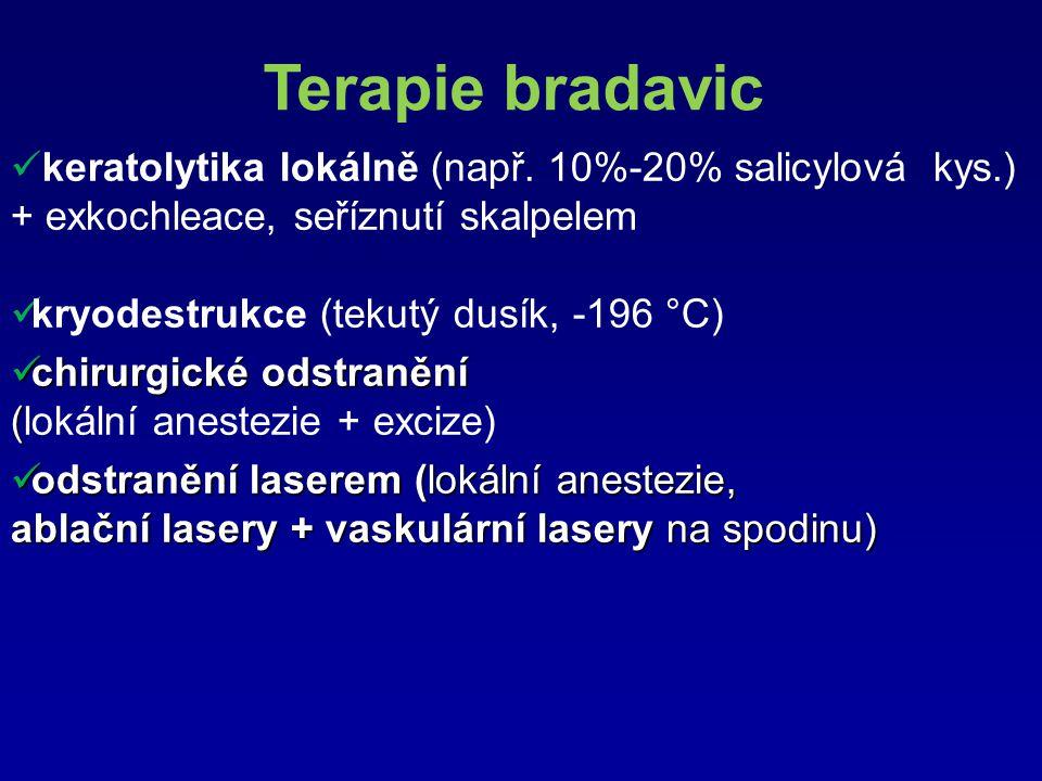 Terapie bradavic keratolytika lokálně (např. 10%-20% salicylová kys.) + exkochleace, seříznutí skalpelem.