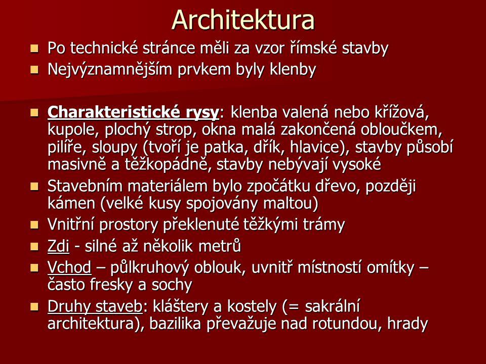 Architektura Po technické stránce měli za vzor římské stavby