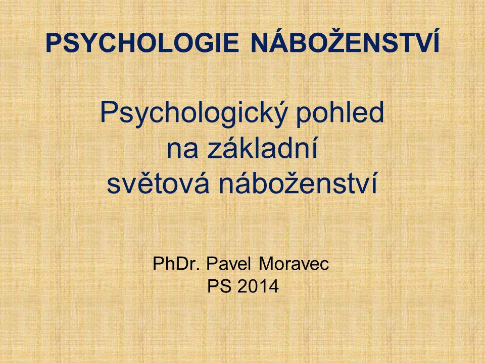 PSYCHOLOGIE NÁBOŽENSTVÍ Psychologický pohled na základní světová náboženství