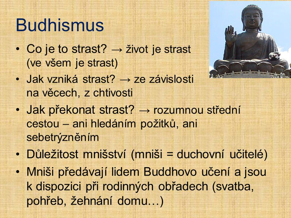 Budhismus Co je to strast → život je strast (ve všem je strast)