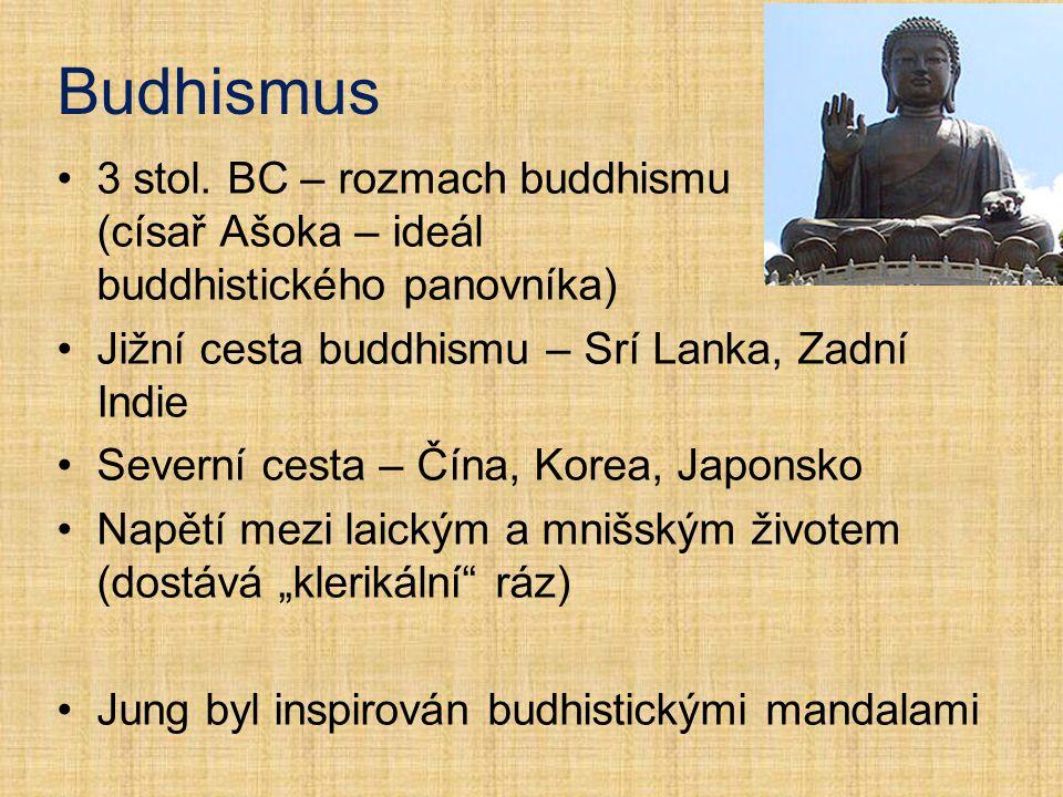 Budhismus 3 stol. BC – rozmach buddhismu (císař Ašoka – ideál buddhistického panovníka) Jižní cesta buddhismu – Srí Lanka, Zadní Indie.