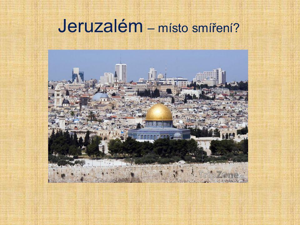 Jeruzalém – místo smíření