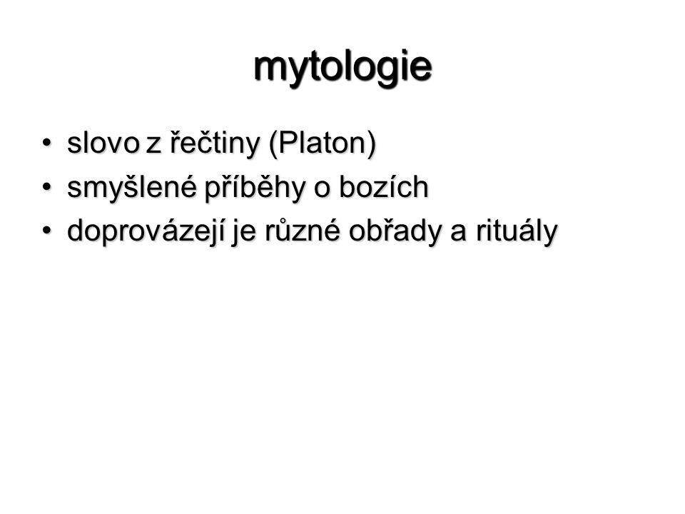 mytologie slovo z řečtiny (Platon) smyšlené příběhy o bozích