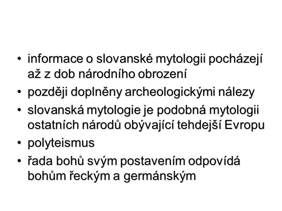 informace o slovanské mytologii pocházejí až z dob národního obrození