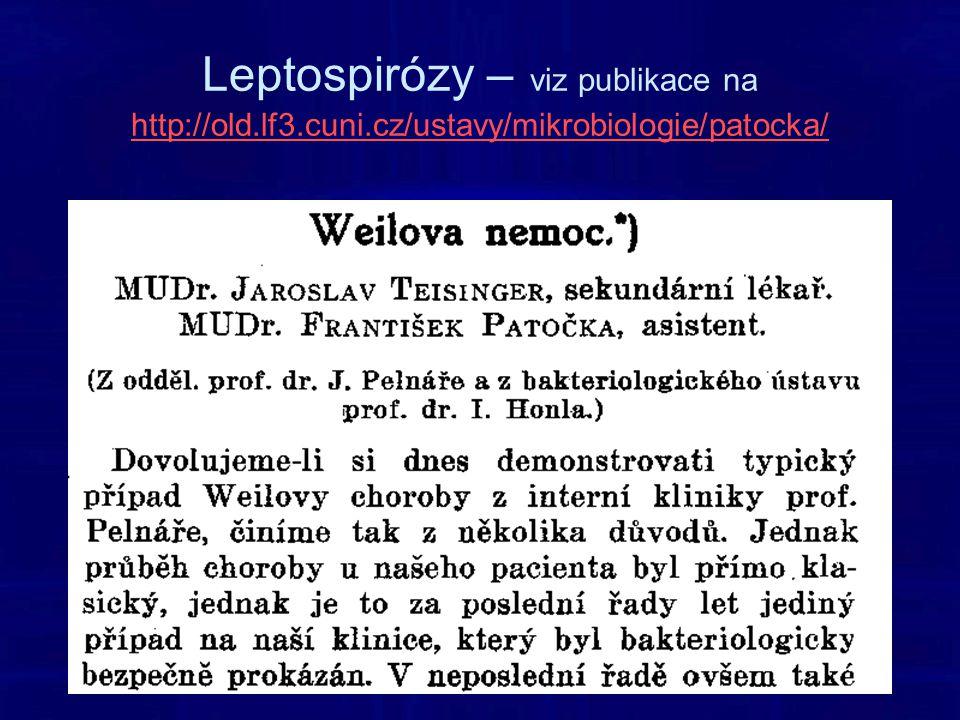 Leptospirózy – viz publikace na http://old. lf3. cuni