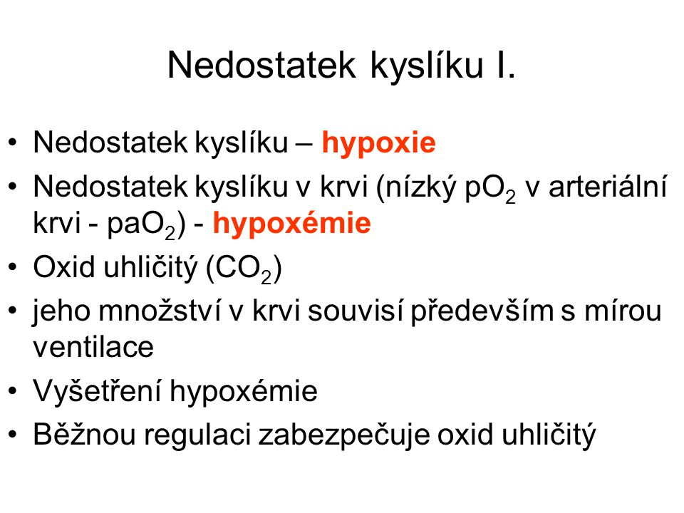 Nedostatek kyslíku I. Nedostatek kyslíku – hypoxie