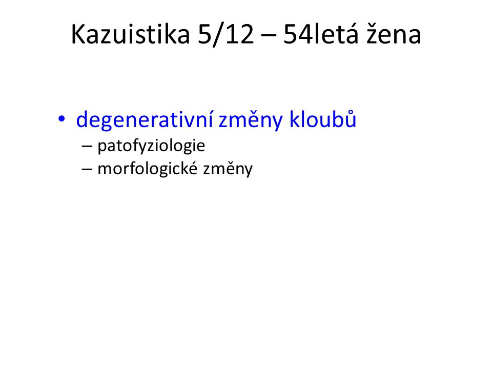 Kazuistika 5/12 – 54letá žena
